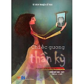 Tủ Sách Truyện Cổ Tích - Chiếc Gương (Song Ngữ Anh - Việt)