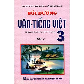 Bồi Dưỡng Văn - Tiếng Việt Lớp 3 (Tập 2) (2014)