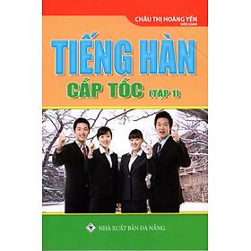 Tiếng Hàn Cấp Tốc (Tập 1) (Sách Bỏ Túi)