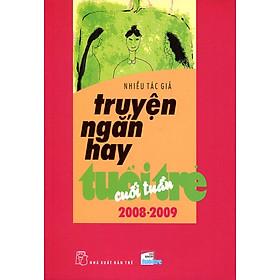 Truyện Ngắn Hay Tuổi Trẻ Cuối Tuần (2008 - 2009)