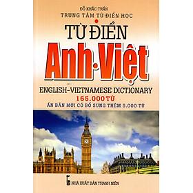 Từ Điển Anh - Việt (Khoảng 165.000 Từ)