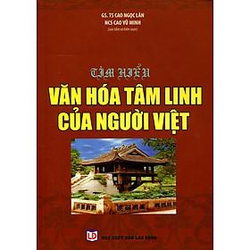 Tìm Hiểu Văn Hóa Tâm Linh Của Người Việt