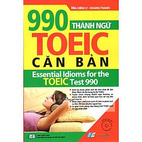 990 Thành Ngữ TOEIC Căn Bản (Kèm CD)