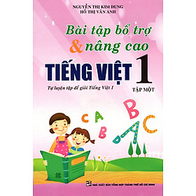 Bài Tập Bổ Trợ & Nâng Cao Tiếng Việt Lớp 1 (Tập 1)