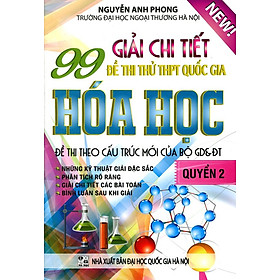 99 Giải Chi Tiết Đề Thi Thử THPT Quốc Gia Hóa Học - Quyển 2