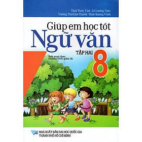 Giúp Em Học Tốt Ngữ Văn Lớp 8 (Tập Hai)