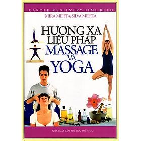 Hương Xạ Liệu Pháp - Massage Và Yoga