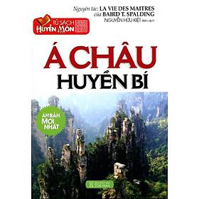 Tủ Sách Huyền Môn - Á Châu Huyền Bí