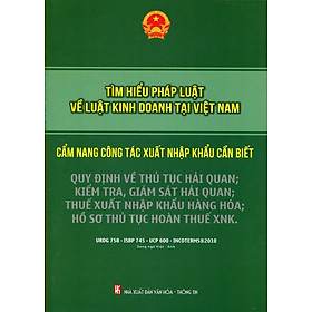 Tìm Hiểu Pháp Luật Về Luật Kinh Doanh Tại Việt Nam - Cẩm Nang Công Tác Xuất Nhập Khẩu Cần Biết