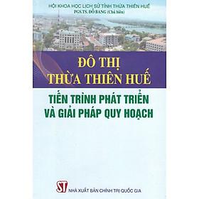 Đô Thị Thừa Thiên Huế - Tiến Trình Phát Triển Và Giải Pháp Quy Hoạch