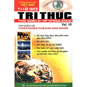 Thế Giới Tri Thức (Tập 10) - Tìm Hiểu Về Thiên Nhiên, Thế giới, Con Người