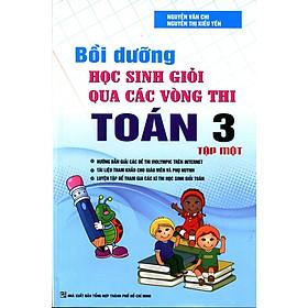 Bồi Dưỡng Học Sinh Giỏi Qua Các Vòng Thi Toán Lớp 3 (Tập 1)