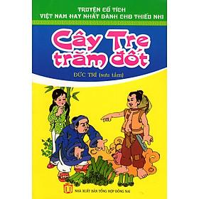 Truyện Cổ Tích Việt Nam Hay Nhất Dành Cho Thiếu Nhi - Cây Tre Trăm Đốt