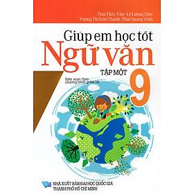 Giúp Em Học Tốt Ngữ Văn Lớp 9 (Tập Một)