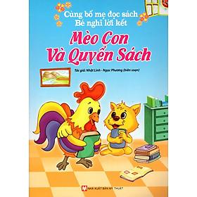 Cùng Bố Mẹ Đọc Sách - Bé Nghĩ Lời Kết - Mèo Con Và Quyển Sách