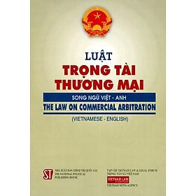 Luật Trọng Tài Thương Mại (Song Ngữ Việt - Anh)