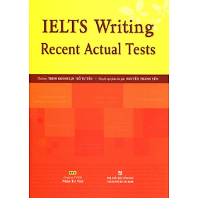 IELTS Writing Recent Actual Tests (Không CD)