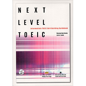 Next Level Toeic Intermediate Toeic Skill-Building Guidebook (Kèm CD)