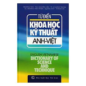 Từ Điển Khoa Học Kỹ Thuật Anh - Việt (Bìa Cứng)