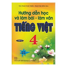 Hướng Dẫn Học Và Làm Bài - Làm Văn Tiếng Việt 4 (Tập 2)