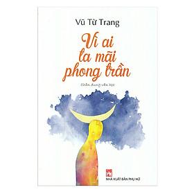 Vì Ai Ta Mãi Phong Trần