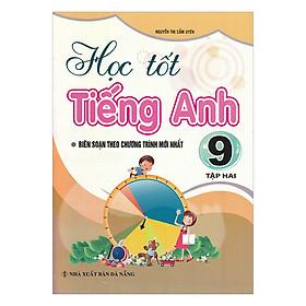 Học Tốt Tiếng Anh Lớp 9 - Tập 2