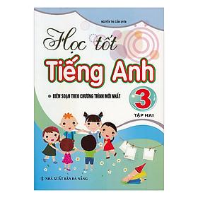 Học Tốt Tiếng Anh Lớp 3 - Tập 2