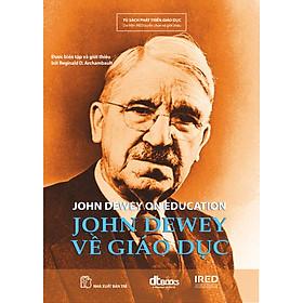 John Dewey Về Giáo Dục