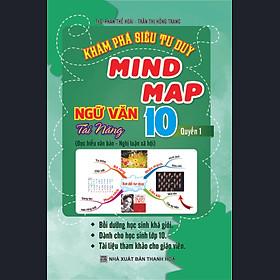 Khám Phá Siêu Tư Duy Mind Map Ngữ Văn Tài Năng 10, Q1