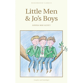 Wordsworth Classics: Little Men And Jo's Boys