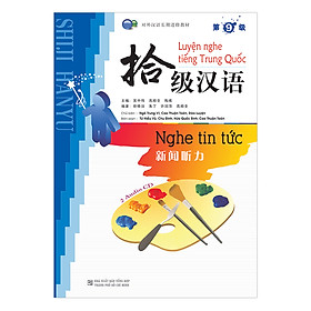 Luyện Nghe Tiếng Trung Quốc: Nghe Tin Tức - Cấp 9 (Không Kèm CD)
