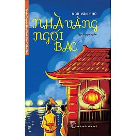 Tuyển Truyện Hay Dành Cho Thiếu Nhi - Nhà Vàng Ngói Bạc