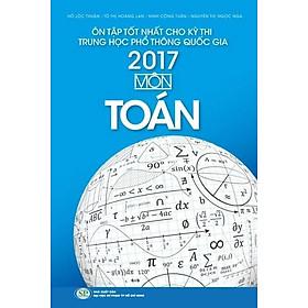 Ôn Tập Tốt Nhất Cho Kỳ Thi THPT Quốc Gia 2017 - Môn Toán