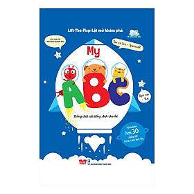 Sách Tương Tác - Lift-The-Flap - Lật Mở Khám Phá: My ABC - Bảng Chữ Cái Tiếng Anh