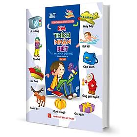 Từ Điển Bằng Hình Của Tôi - Em Thích Nhận Biết (Dành Cho Trẻ Từ 2 - 4 Tuổi)