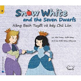Cổ Tích Thế Giới - Nàng Bạch Tuyết Và Bảy Chú Lùn - Snow White And The Seven Dwarfs (Song Ngữ Việt - Anh)