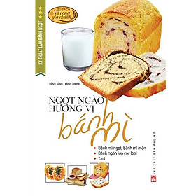 Kỹ Thuật Làm Bánh Ngọt - Ngọt Ngào Hương Vị Bánh Mì