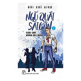 Ngũ Quái Sài Gòn - Tập 1