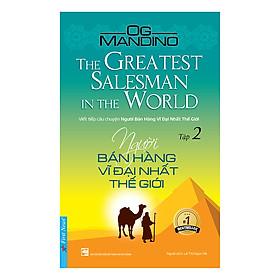 Người Bán Hàng Vĩ Đại Nhất Thế Giới (Tập 2)