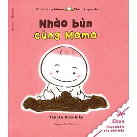 Tủ Sách Ehon: Chơi Cùng Momo - Chú Bé Quả Đào: Nhào Bùn Cùng Momo