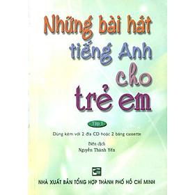 Những Bài Hát Tiếng Anh Cho Trẻ Em - Tập 1 (Kèm 2 CD)