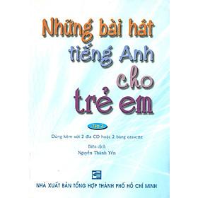 Những Bài Hát Tiếng Anh Cho Trẻ Em - Tập 2 (Kèm 2 CD)