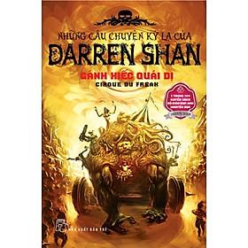 Những Câu Chuyện Kỳ Lạ Của Darren Shan 01 - Gánh Xiếc Quái Dị (Sách Tái Bản 2011)
