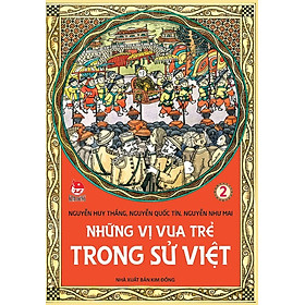 Những Vị Vua Trẻ Trong Sử Việt (Tập 2)