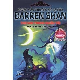 Những Câu Chuyện Kỳ Lạ Của Darren Shan 7: Thợ Săn Trong Chiều Tối (Tái Bản 2011)