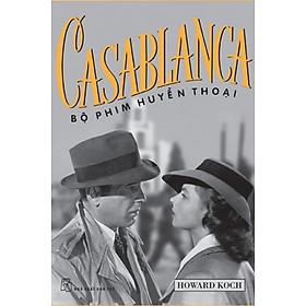 Casablanca - Bộ Phim Huyền Thoại