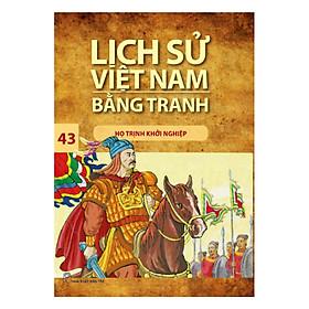Lịch Sử Việt Nam Bằng Tranh - Tập 43: Họ Trịnh Khởi Nghiệp (Tái Bản 2017)