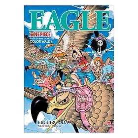 Artbook One Piece Color Walk: Eagle - Tập 4 (Tặng Kèm Sticker)