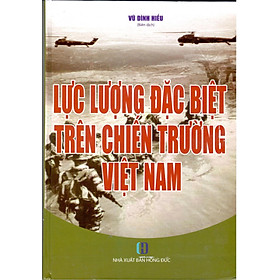 Lực Lượng Đặc Biệt Trên Chiến Trường Việt Nam