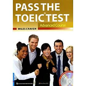 Pass The Toeic Test - Advanced Course (Kèm CD)